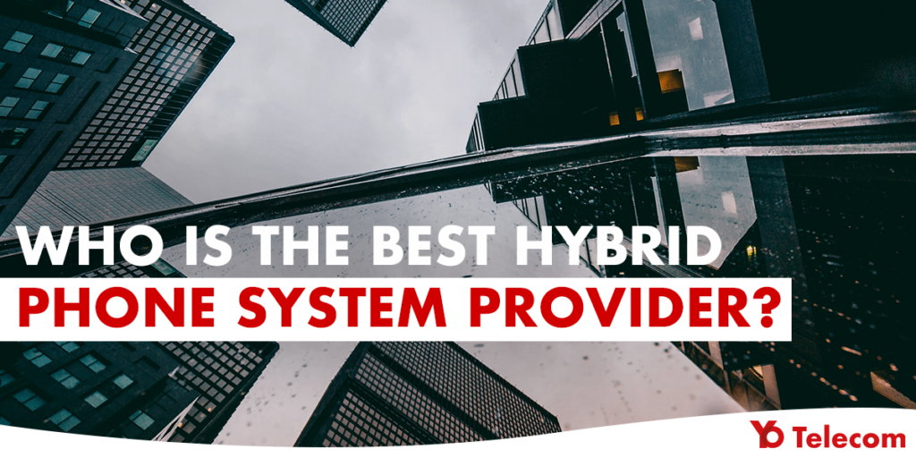 Hybrid Phone System Provider