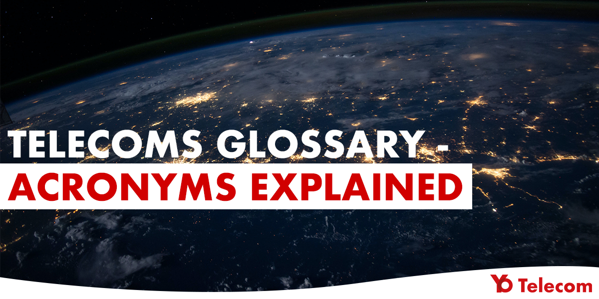 Telecoms Glossary Acronyms Explained