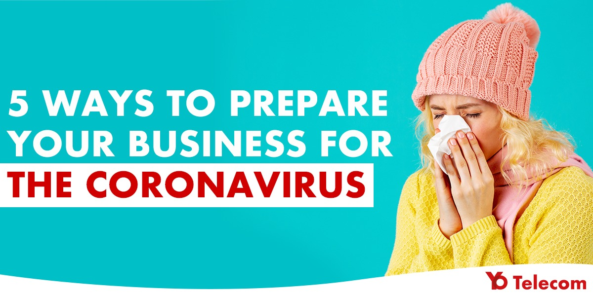 5 ways to prepare your business for the coronavirus