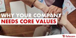 Why Your Company Needs Core Values