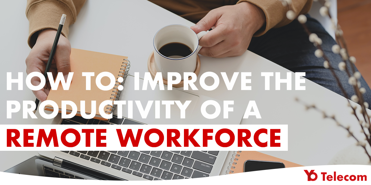 Improve Productivity Remote Workforce